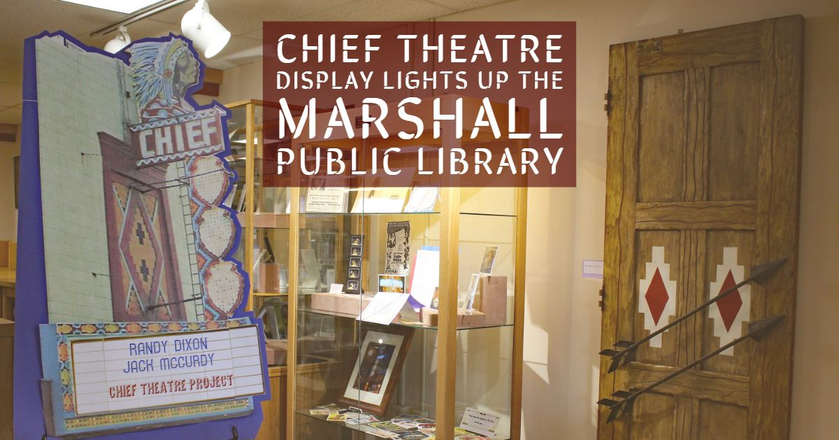 The Chief Theatre display at the Marshall Public Library.