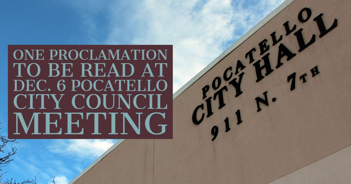 One proclamation is scheduled to be read at Thursday's meeting of the Pocatello City Council.