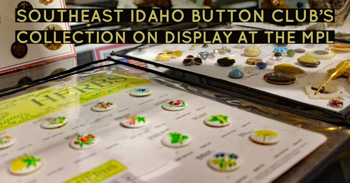 Button featured in the Southeast Idaho Button Club&#39s display at the Marshall Public Library.